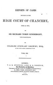 Reports of Cases Decided in the High Court of Chancery: In 1852 [-1859] ... by Sir Richard Torin Kindersley, Vice-chancellor, Volume 3