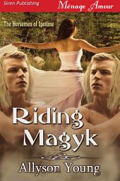 Riding Magyk [The Horsemen of Ipotane 1]