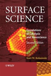 Surface Science: Foundations of Catalysis and Nanoscience, Edition 2
