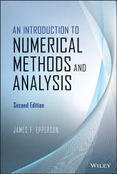 An Introduction to Numerical Methods and Analysis: Edition 2