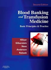 Blood Banking and Transfusion Medicine E-Book: Basic Principles and Practice