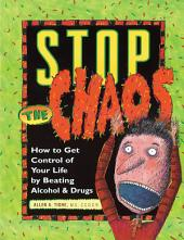 Stop the Chaos Workbook: How to Get Control of Your Life by Beating Alcohol and Drugs
