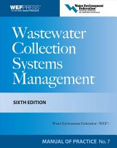 Wastewater Collection Systems Management MOP 7, Sixth Edition: Edition 6