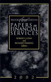 Brookings-Wharton Papers on Financial Services, 2002