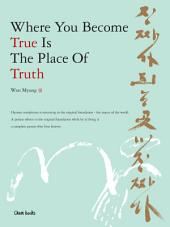 Where You Become True Is the Place of Truth