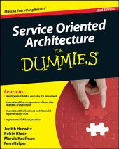 Service Oriented Architecture (SOA) For Dummies: Edition 2
