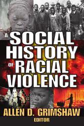 A Social History of Racial Violence