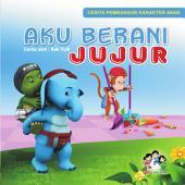 Aku Berani Jujur: Serial Buku Cerita Pembangun Karakter Anak
