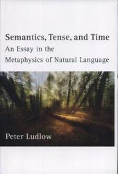 Semantics, Tense, and Time: An Essay in the Metaphysics of Natural Language
