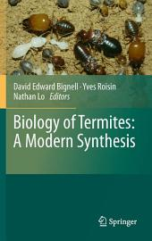 Biology of Termites: a Modern Synthesis: Edition 2