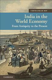 India in the World Economy: From Antiquity to the Present
