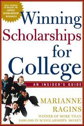 Winning Scholarships For College, Third Edition: An Insider's Guide, Edition 3