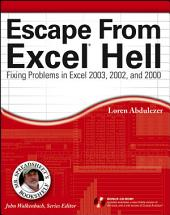 Escape From Excel Hell: Fixing Problems in Excel 2003, 2002 and 2000