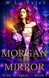 Morgan in the Mirror: Nine Morgans