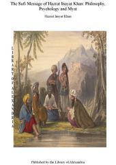 The Sufi Message of Hazrat Inayat Khan: Philosophy, Psychology and Myst