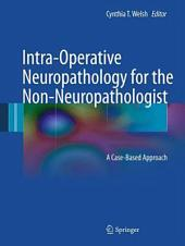Intra-Operative Neuropathology for the Non-Neuropathologist: A Case-Based Approach