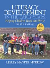 Literacy Development in the Early Years: Helping Children Read and Write, Edition 8