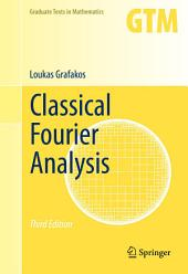 Classical Fourier Analysis: Edition 3