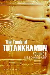 The Tomb of Tutankhamun Vol. II: Burial Chamber & Mummy