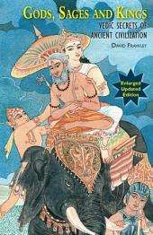 Gods, Sages and Kings: Vedic Secrets of Ancient Civilization