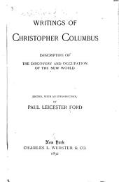 Writings of Christopher Columbus: Descriptive of the Discovery and Occupation of the New World