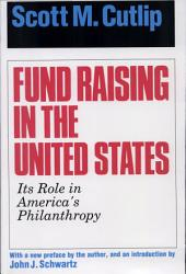 Fund Raising in the United States: Its Role in America's Philanthropy