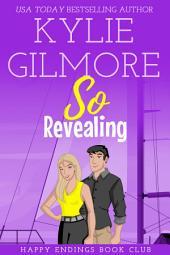 So Revealing: Happy Endings Book Club series, Book 3