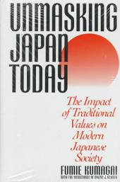 Unmasking Japan Today: The Impact of Traditional Values on Modern Japanese Society