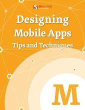 Designing Mobile Apps — Tips And Techniques