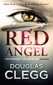 Red Angel: Book Two of The Criminally Insane Series