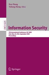 Information Security: 7th International Conference, ISC 2004, Palo Alto, CA, USA, September 27-29, 2004, Proceedings, Volume 7
