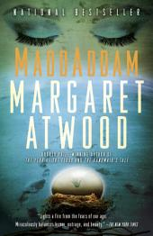 MaddAddam: Book 3 of The MaddAddam Trilogy