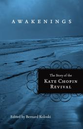 Awakenings: The Story of the Kate Chopin Revival