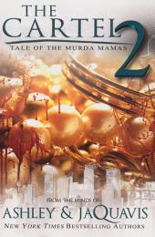 The Cartel 2: Tale of the Murda Mamas: Volume 2