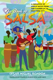 Book of Salsa: A Chronicle of Urban Music from the Caribbean to New York City: A Chronicle of Urban Music from the Caribbean to New York City