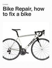 Bike Repair, how to fix a bike