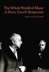 Whole World of Music: A Henry Cowell Symposium
