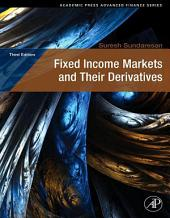 Fixed Income Markets and Their Derivatives: Edition 3