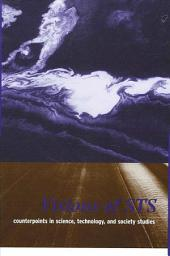 Visions of STS: Counterpoints in Science, Technology, and Society Studies