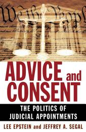 Advice and Consent: The Politics of Judicial Appointments