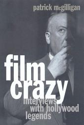 Film Crazy: Interviews with Hollywood Legends