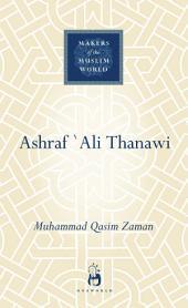 Ashraf `Ali Thanawi: Islam in Modern South Asia