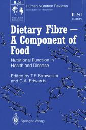 Dietary Fibre — A Component of Food: Nutritional Function in Health and Disease