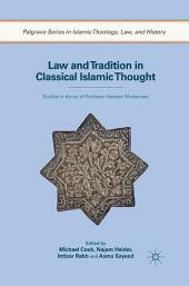 Law and Tradition in Classical Islamic Thought: Studies in Honor of Professor Hossein Modarressi