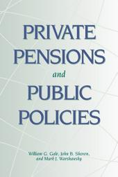 Private Pensions and Public Policies