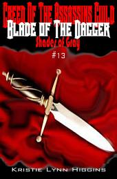 #13 Shades of Gray: Creed of the Assassins Guild - Blade of the Dagger