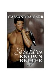 Should've Known Better: Storm book 1