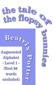 The Tale of the Flopsy Bunnies: Augmented Alphabet - Level 1