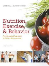 Nutrition, Exercise, and Behavior: An Integrated Approach to Weight Management: Edition 2