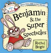 Benjamin and the Super Spectacles (Read Aloud) (The Wonderful World of Walter and Winnie)